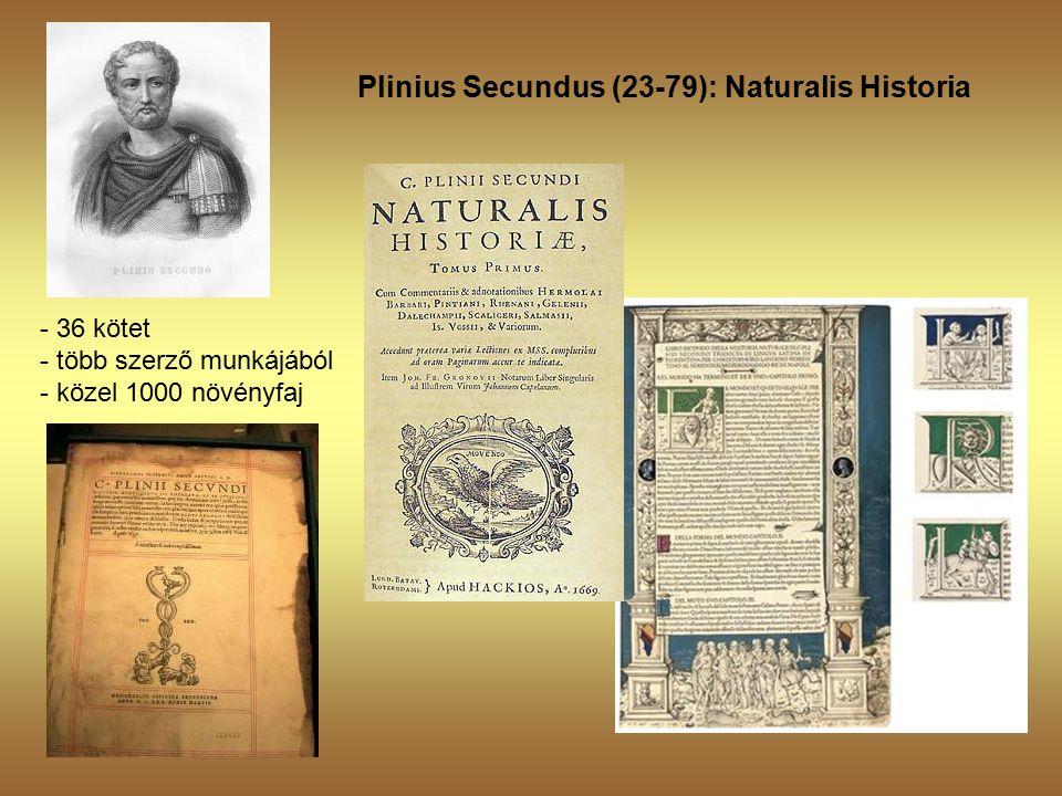 Plinius Secundus (23-79): Naturalis Historia - 36 kötet - több szerző munkájából - közel 1000 növényfaj
