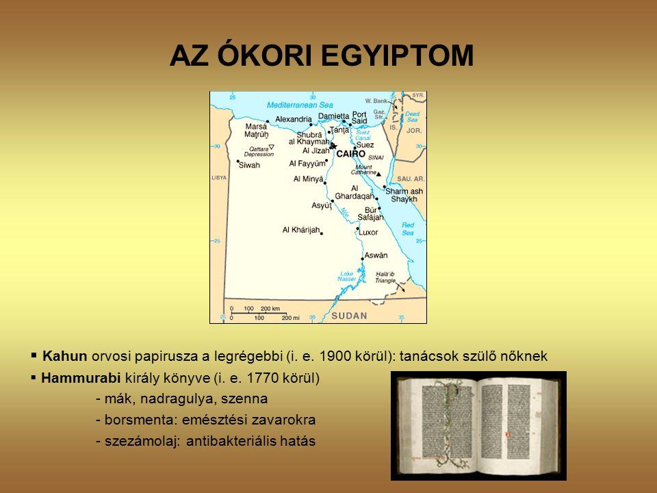 AZ ÓKORI EGYIPTOM  Kahun orvosi papirusza a legrégebbi (i.