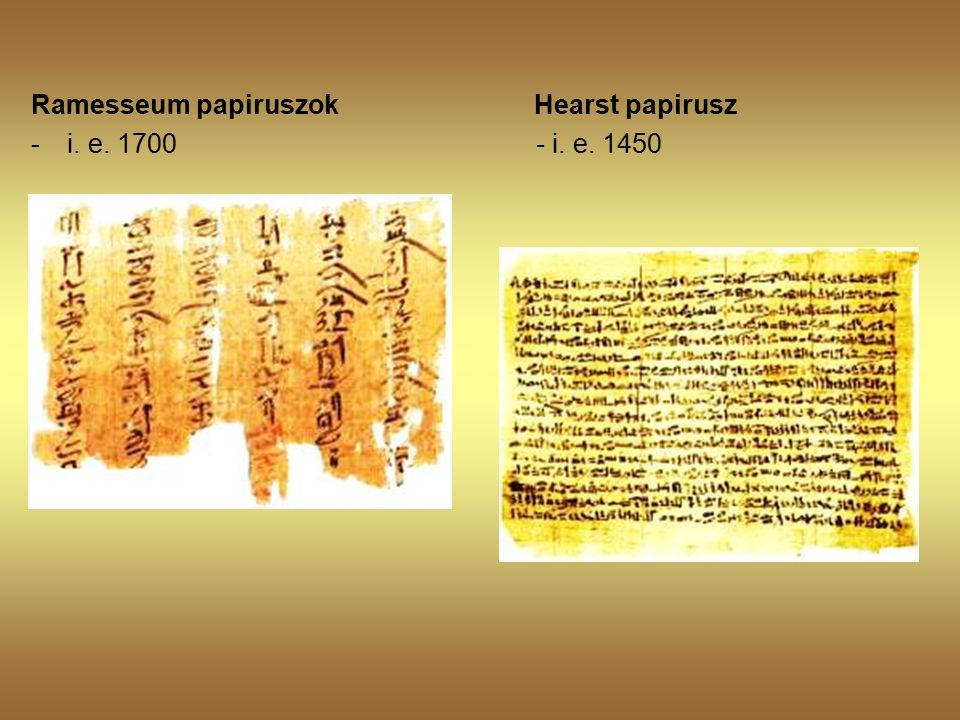 Kahun orvosi papirusza a legrégebbi - i.e. 1900 körül - tanácsok szülő nőknek Smith papirusz - i.