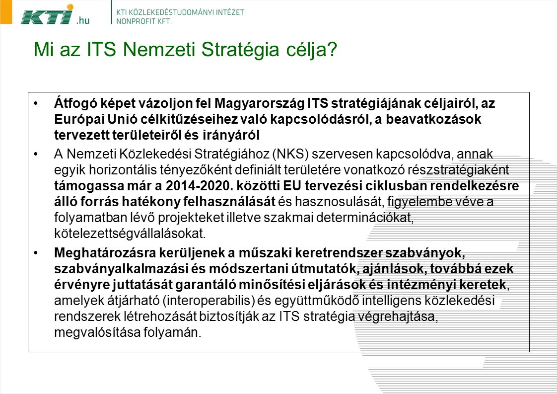 Mi az ITS Nemzeti Stratégia célja.