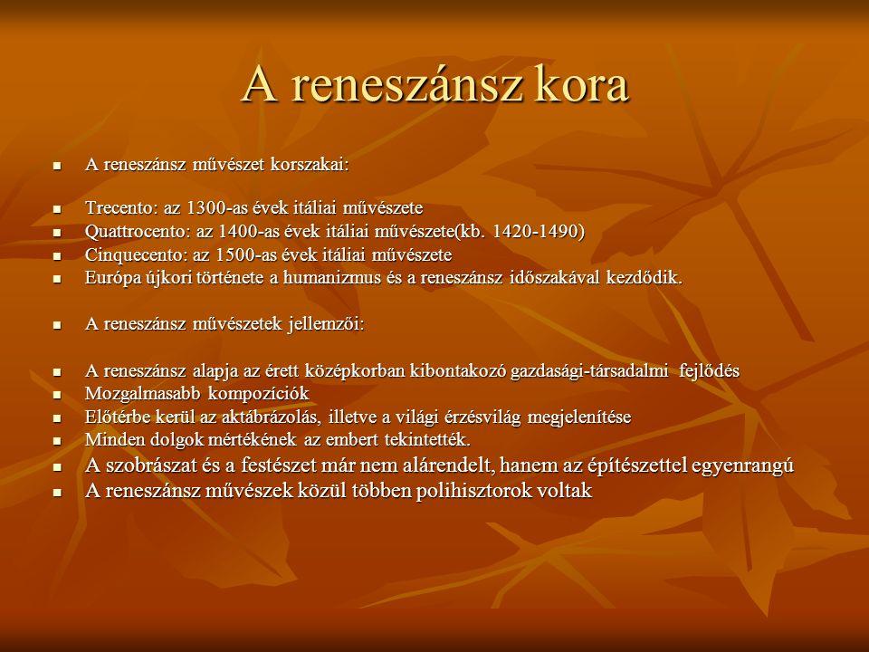 A reneszánsz kora A reneszánsz művészet korszakai: A reneszánsz művészet korszakai: Trecento: az 1300-as évek itáliai művészete Trecento: az 1300-as évek itáliai művészete Quattrocento: az 1400-as évek itáliai művészete(kb.