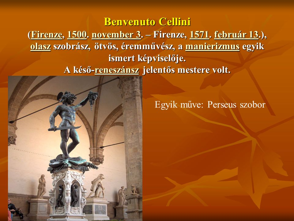 Benvenuto Cellini (Firenze, 1500. november 3. – Firenze, 1571.