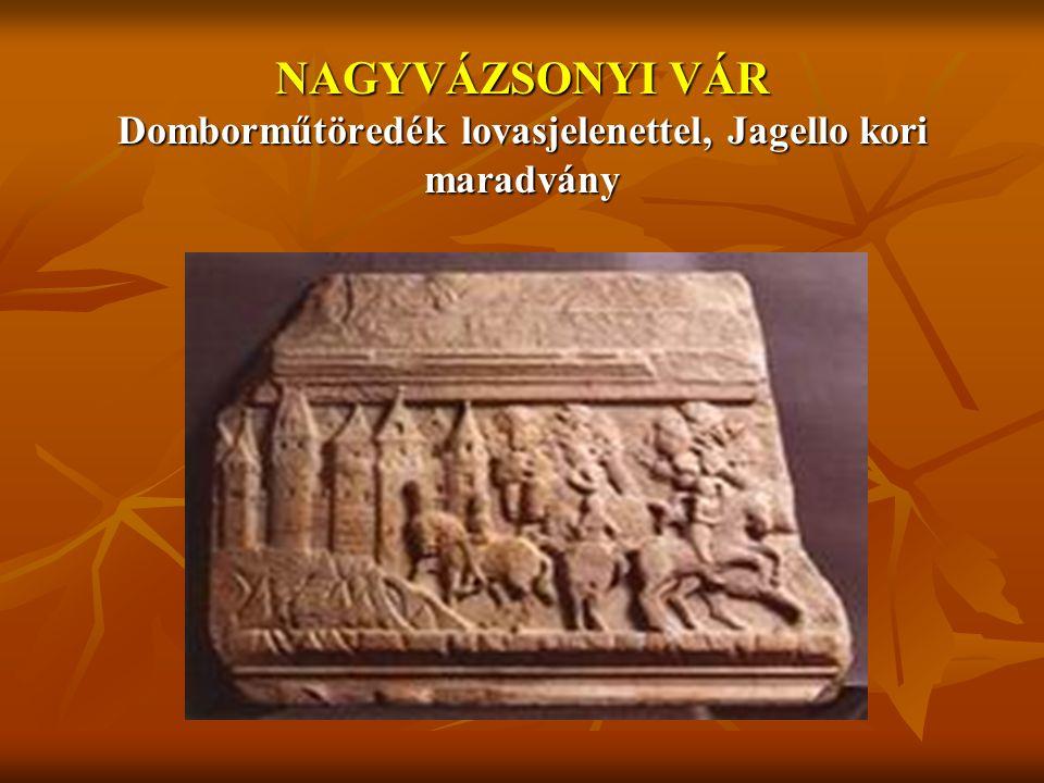 NAGYVÁZSONYI VÁR Domborműtöredék lovasjelenettel, Jagello kori maradvány