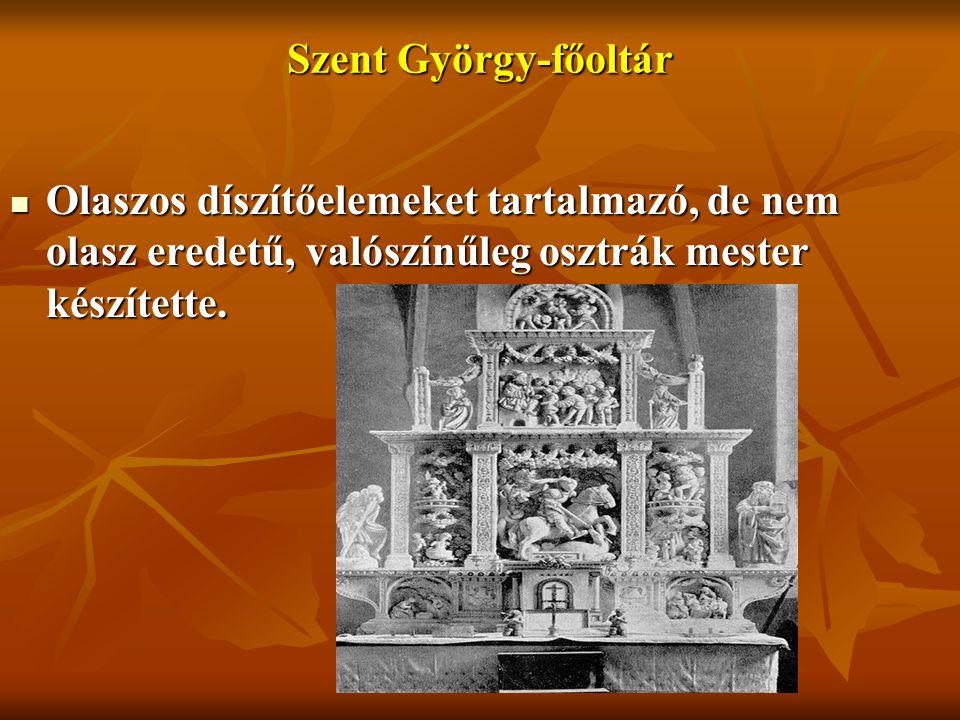 Szent György-főoltár Olaszos díszítőelemeket tartalmazó, de nem olasz eredetű, valószínűleg osztrák mester készítette.