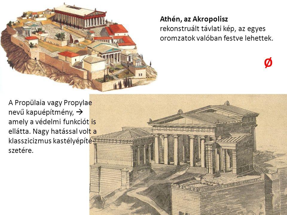 A Propülaia vagy Propylae nevű kapuépítmény,  amely a védelmi funkciót is ellátta.