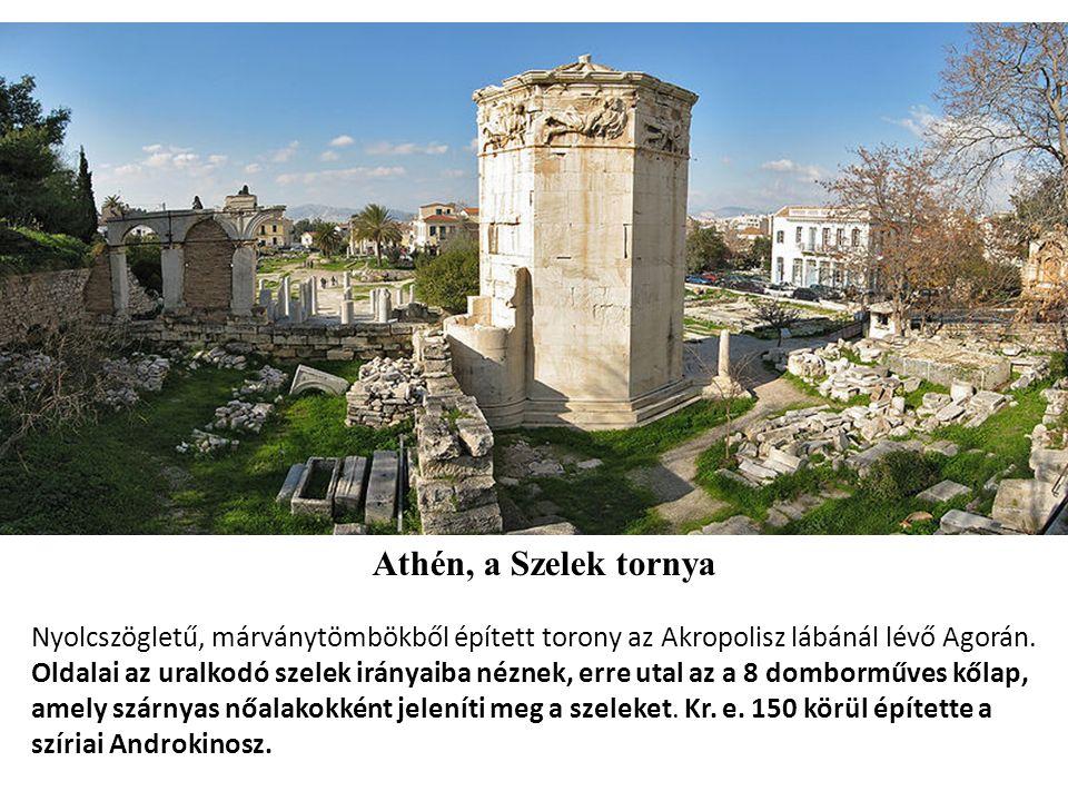 Athén, a Szelek tornya Nyolcszögletű, márványtömbökből épített torony az Akropolisz lábánál lévő Agorán.