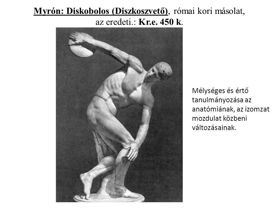 Myrón: Diskobolos (Diszkoszvető), római kori másolat, az eredeti.: Kr.e.