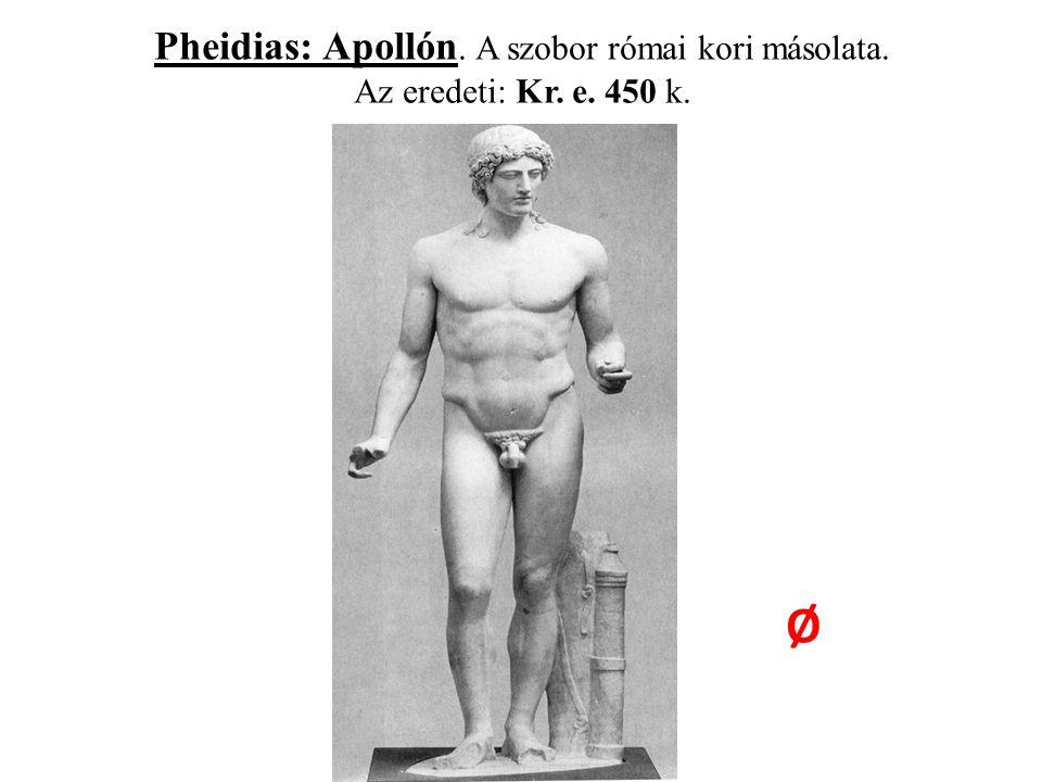 Pheidias: Apollón. A szobor római kori másolata. Az eredeti: Kr. e. 450 k. Ø