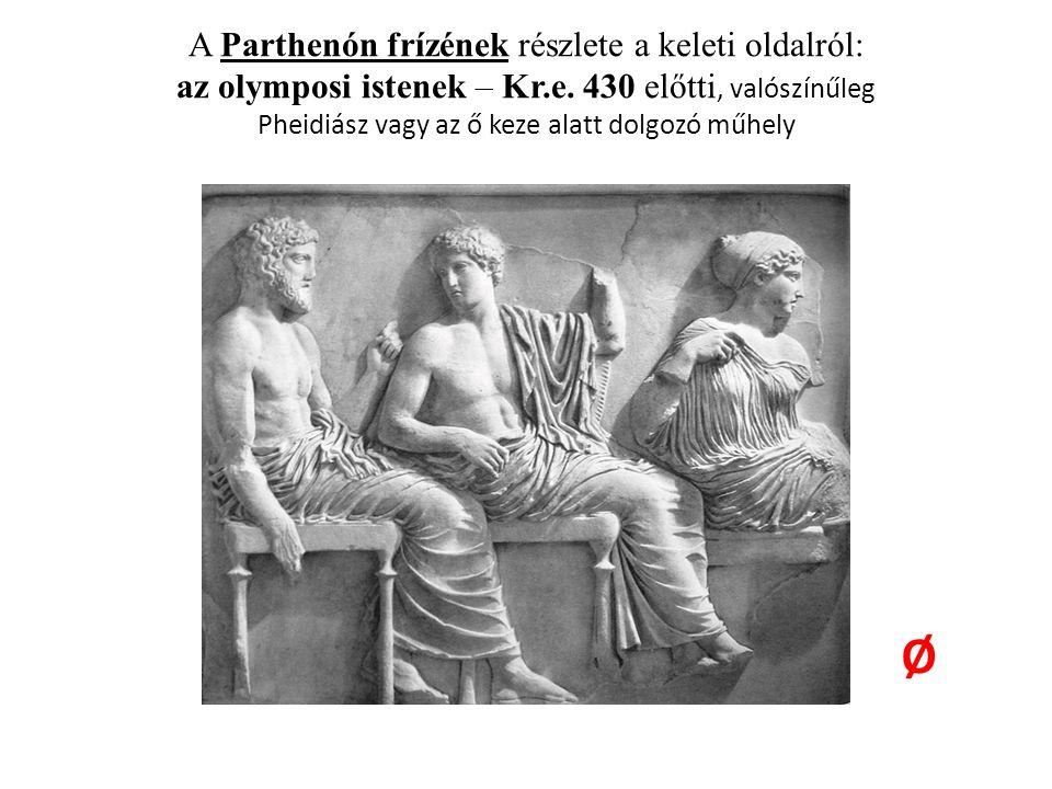 A Parthenón frízének részlete a keleti oldalról: az olymposi istenek – Kr.e.