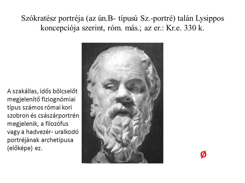 Szókratész portréja (az ún.B- típusú Sz.-portré) talán Lysippos koncepciója szerint, róm.