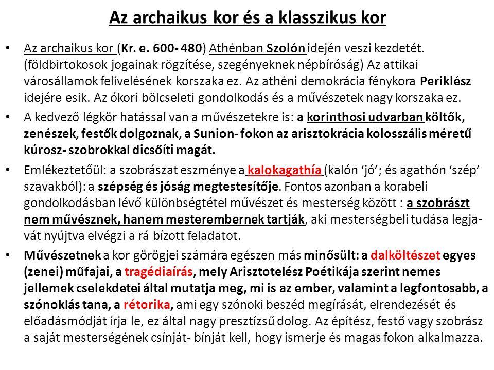 Az archaikus kor és a klasszikus kor Az archaikus kor (Kr.