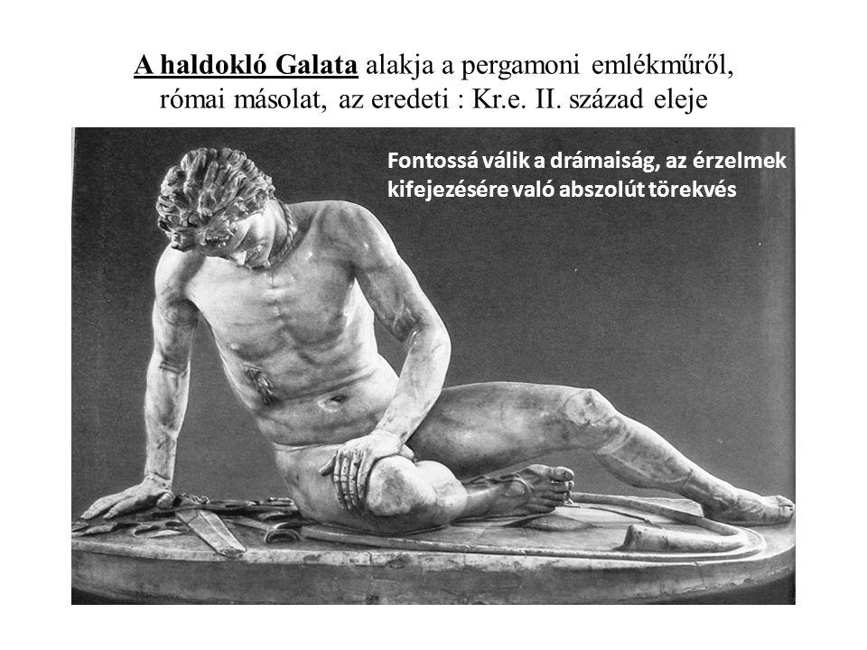 A haldokló Galata alakja a pergamoni emlékműről, római másolat, az eredeti : Kr.e.