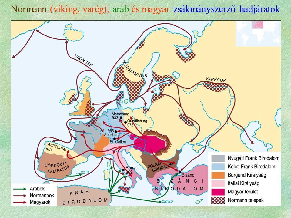 Normann (viking, varég), arab és magyar zsákmányszerző hadjáratok