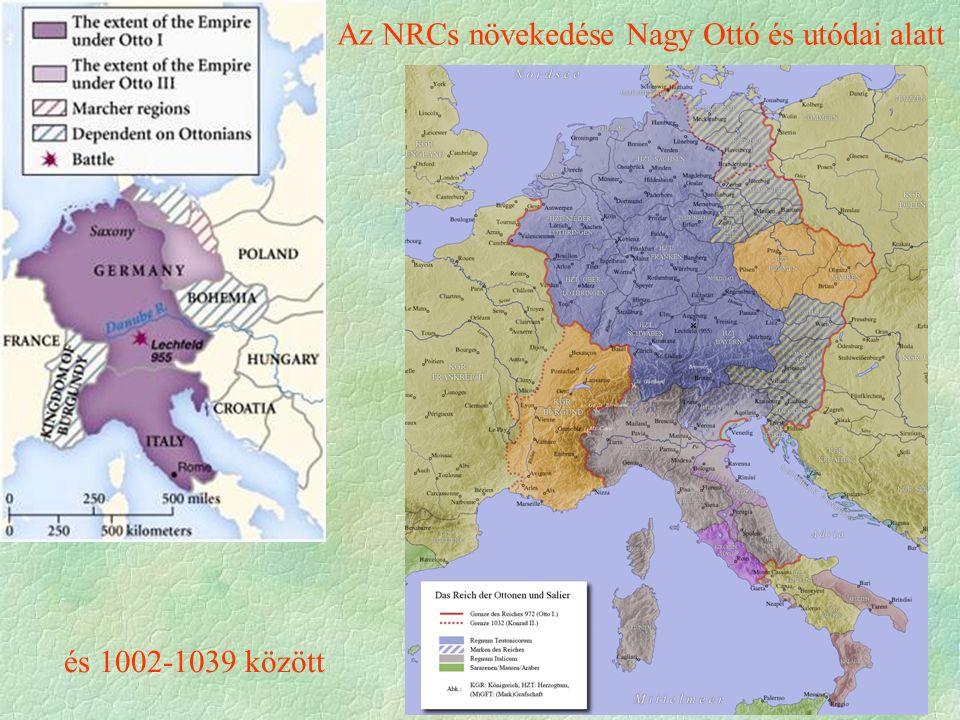Az NRCs növekedése Nagy Ottó és utódai alatt és 1002-1039 között