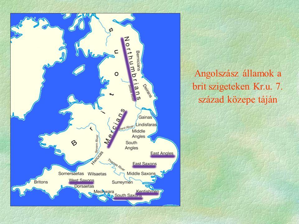 Angolszász államok a brit szigeteken Kr.u. 7. század közepe táján