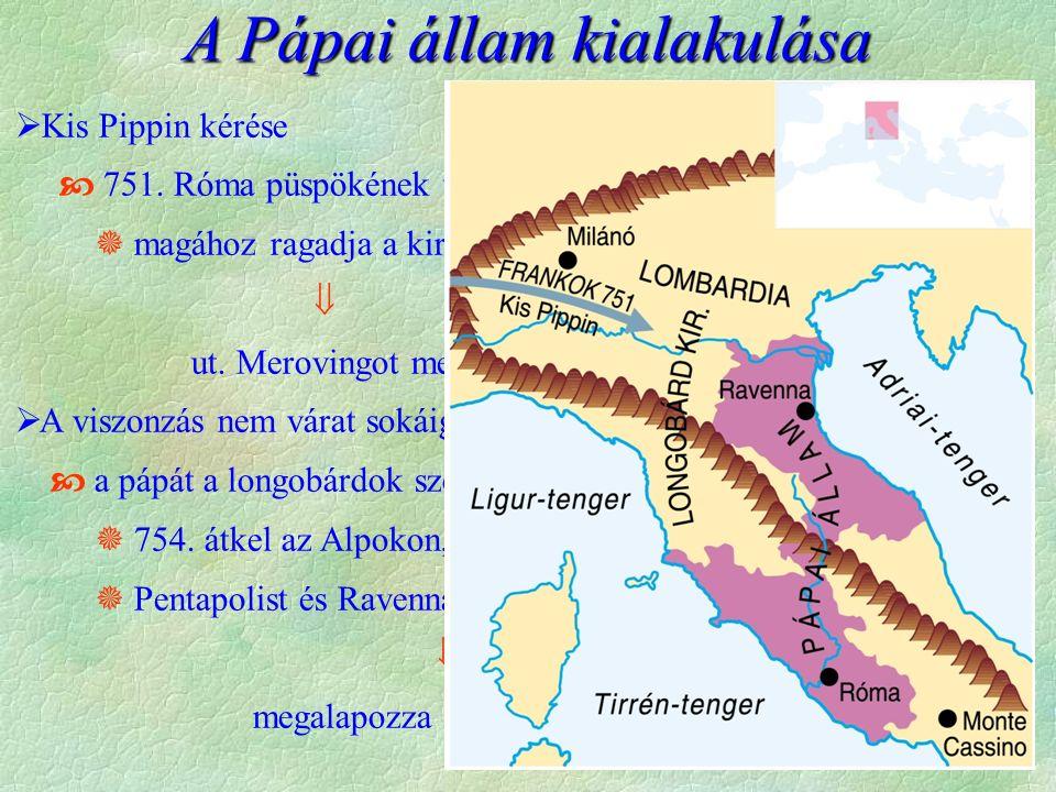  A pápai hatalom erősödése  ellentétek megerősödése Konstantinápollyal  1054 - szakadás   Római Ortodox  Római egyház  nyugati, latin nyelvű kereszténység  kovásztalan kenyér, cölibatus  Bizánci egyház  keleti, görög nyelvű kereszténység  kovászos kenyér, szerzetesek nősülhetnek  Az idő múlásával a különbségek növekedtek Az egyházszakadás