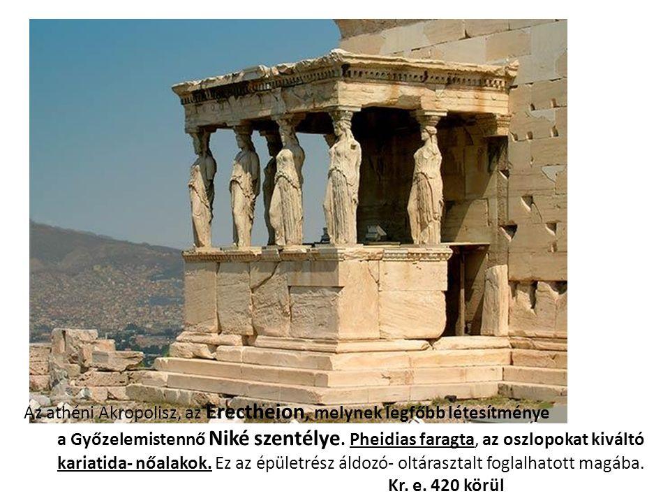 Az athéni Akropolisz, az Erectheion, melynek legfőbb létesítménye a Győzelemistennő Niké szentélye.