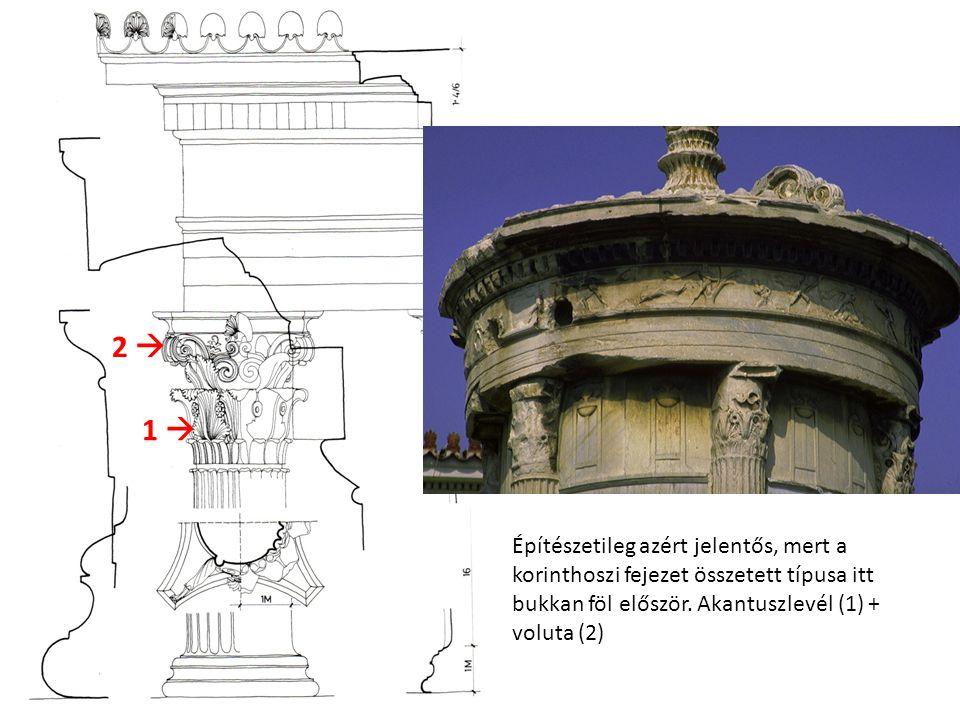 Építészetileg azért jelentős, mert a korinthoszi fejezet összetett típusa itt bukkan föl először.
