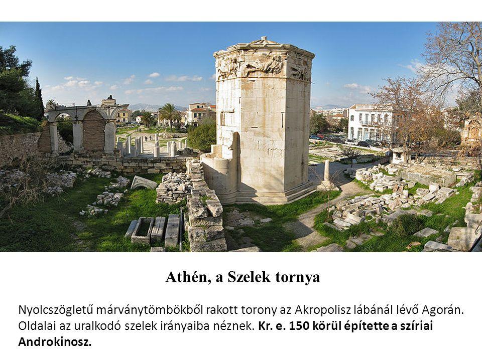 Athén, a Szelek tornya Nyolcszögletű márványtömbökből rakott torony az Akropolisz lábánál lévő Agorán.