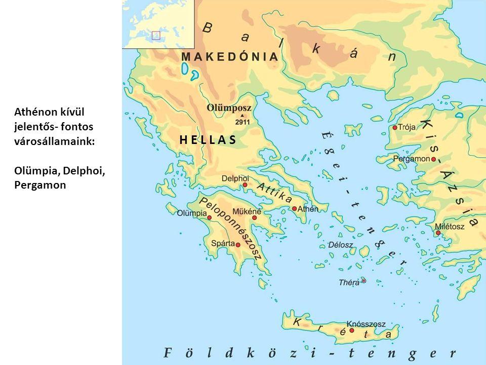 H E L L A S Athénon kívül jelentős- fontos városállamaink: Olümpia, Delphoi, Pergamon