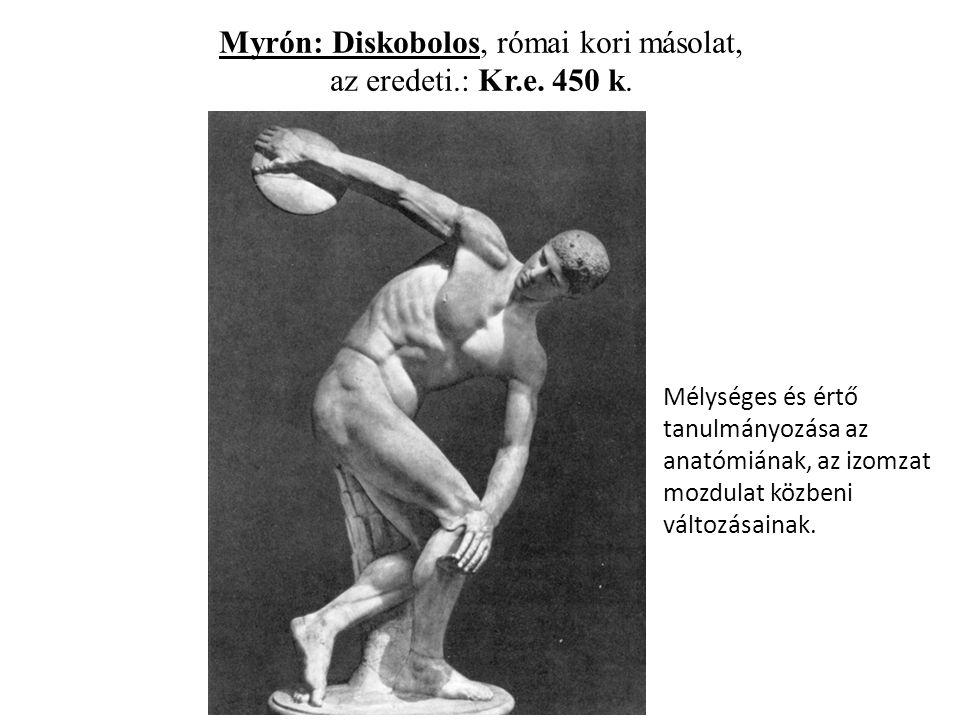 Myrón: Diskobolos, római kori másolat, az eredeti.: Kr.e.