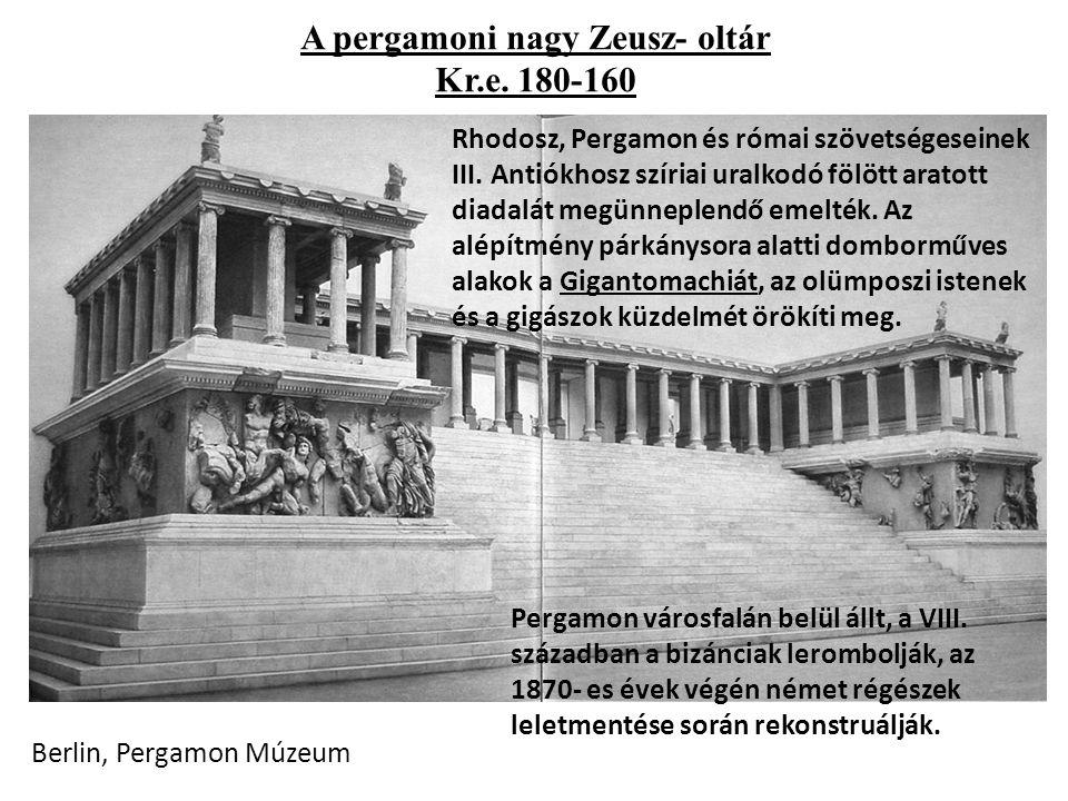 A pergamoni nagy Zeusz- oltár Kr.e. 180-160 Rhodosz, Pergamon és római szövetségeseinek III.