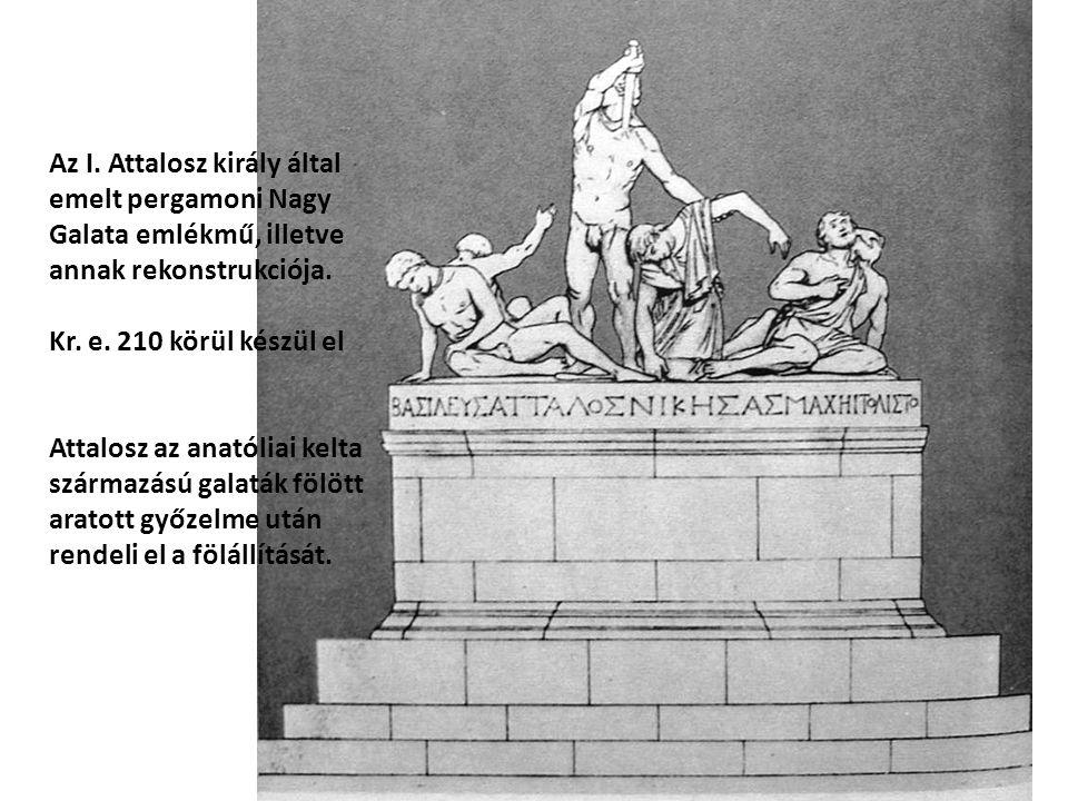 Az I. Attalosz király által emelt pergamoni Nagy Galata emlékmű, illetve annak rekonstrukciója.