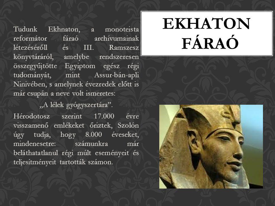 Tudunk Ekhnaton, a monoteista reformátor fáraó archívumainak létezésérőll és III.