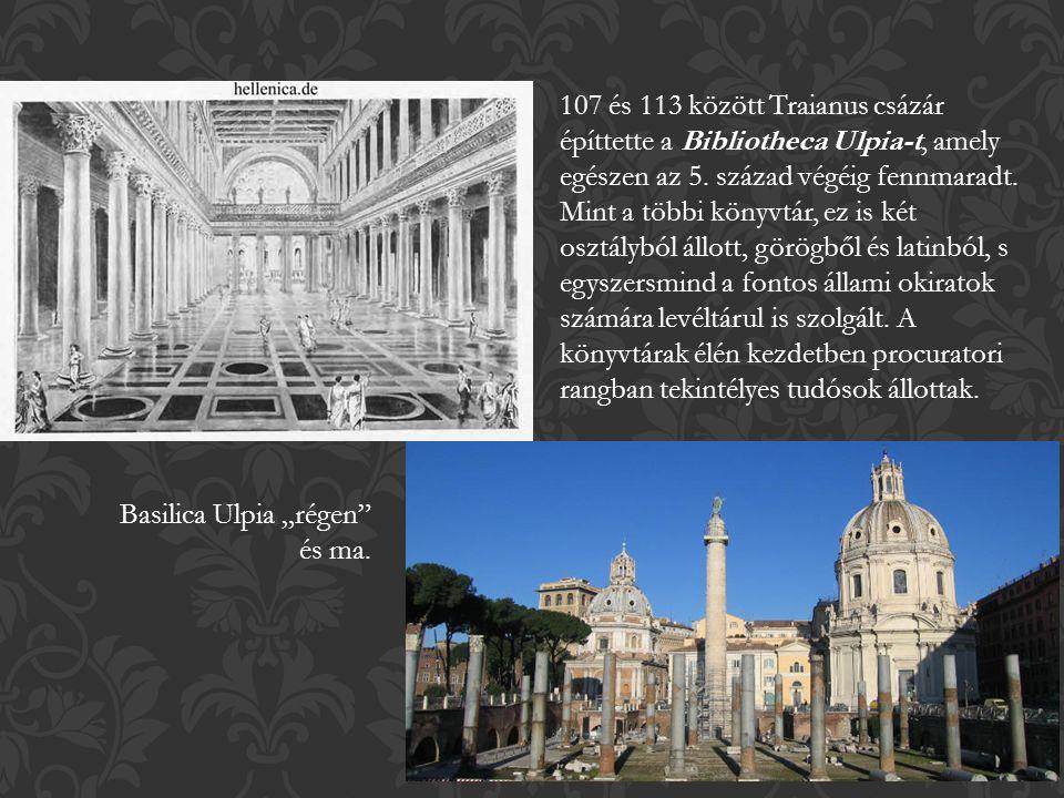 107 és 113 között Traianus csázár építtette a Bibliotheca Ulpia-t, amely egészen az 5.