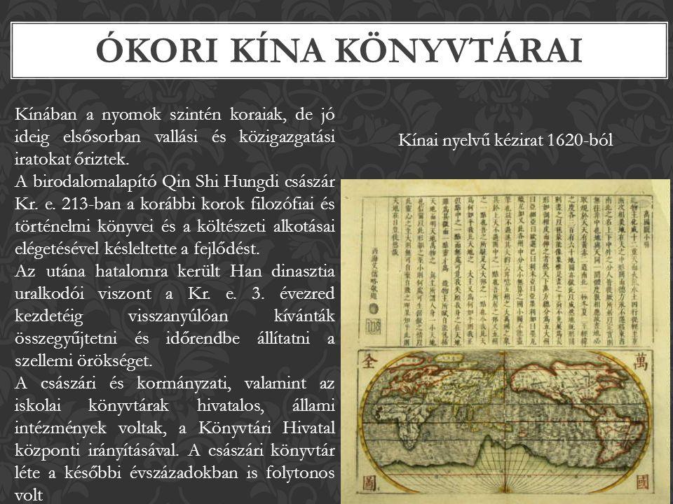 Kínában a nyomok szintén koraiak, de jó ideig elsősorban vallási és közigazgatási iratokat őriztek.
