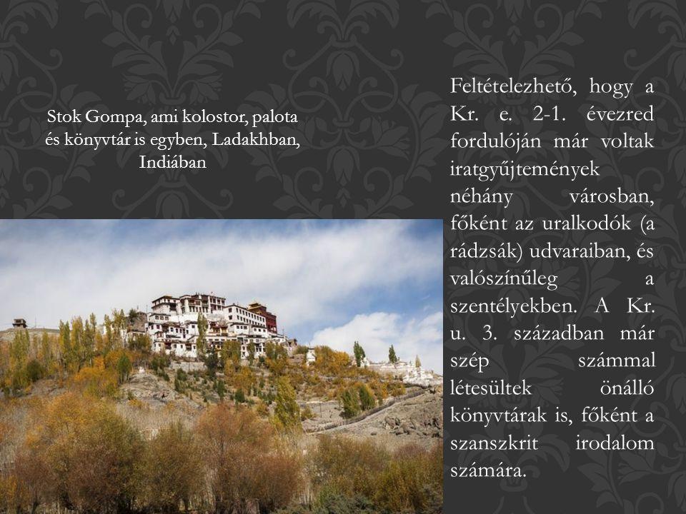 Stok Gompa, ami kolostor, palota és könyvtár is egyben, Ladakhban, Indiában Feltételezhető, hogy a Kr.