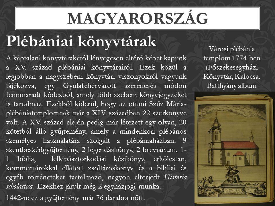 Plébániai könyvtárak A káptalani könyvtárakétól lényegesen eltérő képet kapunk a XV.