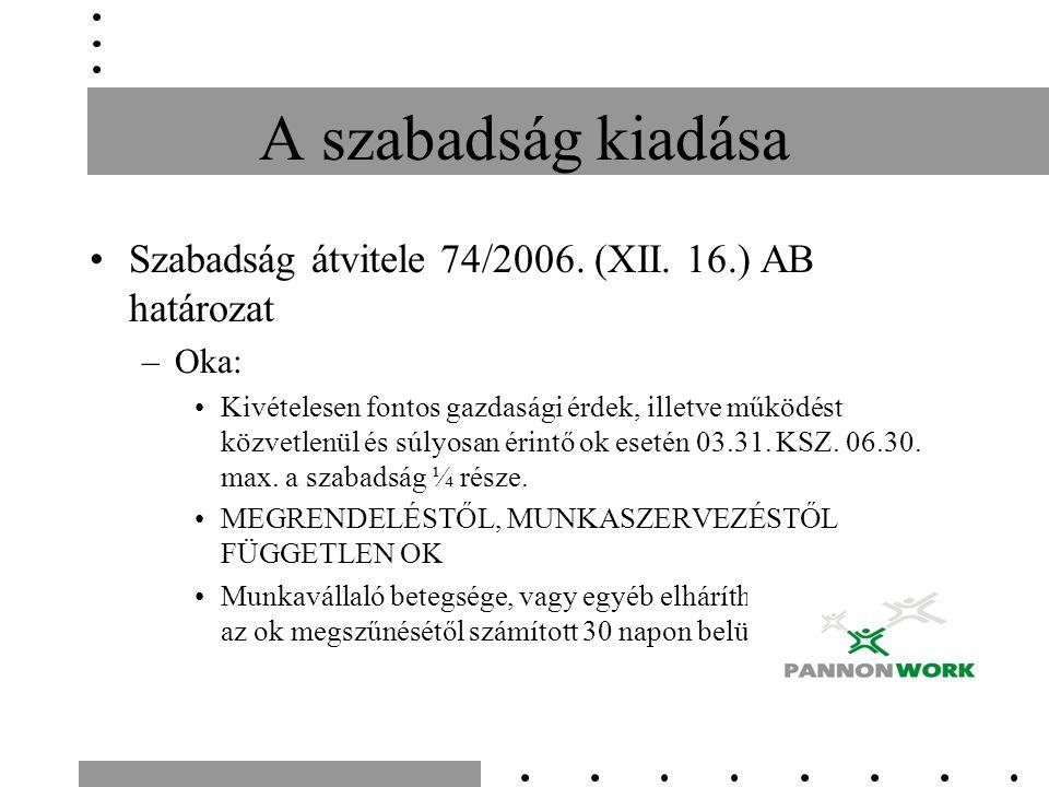 A szabadság kiadása Szabadság átvitele 74/2006. (XII.