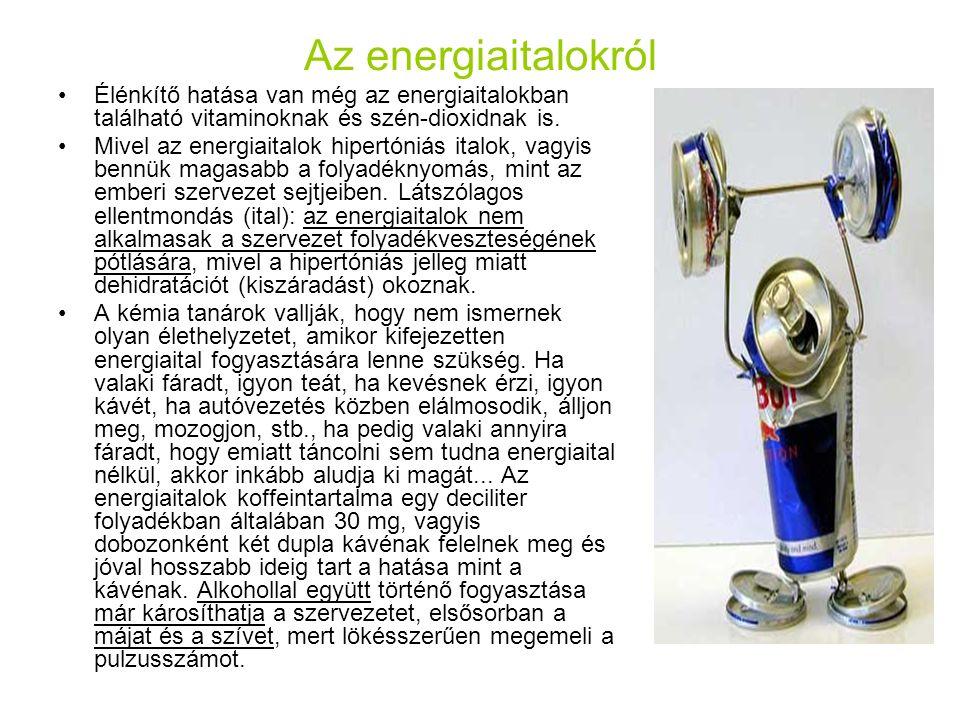 Az energiaitalokról Élénkítő hatása van még az energiaitalokban található vitaminoknak és szén-dioxidnak is. Mivel az energiaitalok hipertóniás italok