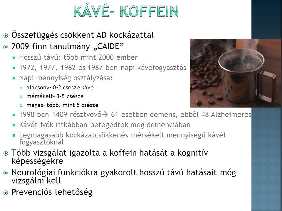 """ Összefüggés csökkent AD kockázattal  2009 finn tanulmány """"CAIDE  Hosszú távú; több mint 2000 ember  1972, 1977, 1982 és 1987-ben napi kávéfogyasztás  Napi mennyiség osztályzása: alacsony- 0-2 csésze kávé mérsékelt- 3-5 csésze magas- több, mint 5 csésze  1998-ban 1409 résztvevő  61 esetben demens, ebből 48 Alzheimeres  Kávét ivók ritkábban betegedtek meg demenciában  Legmagasabb kockázatcsökkenés mérsékelt mennyiségű kávét fogyasztóknál  Több vizsgálat igazolta a koffein hatását a kognitív képességekre  Neurológiai funkciókra gyakorolt hosszú távú hatásait még vizsgálni kell  Prevenciós lehetőség"""