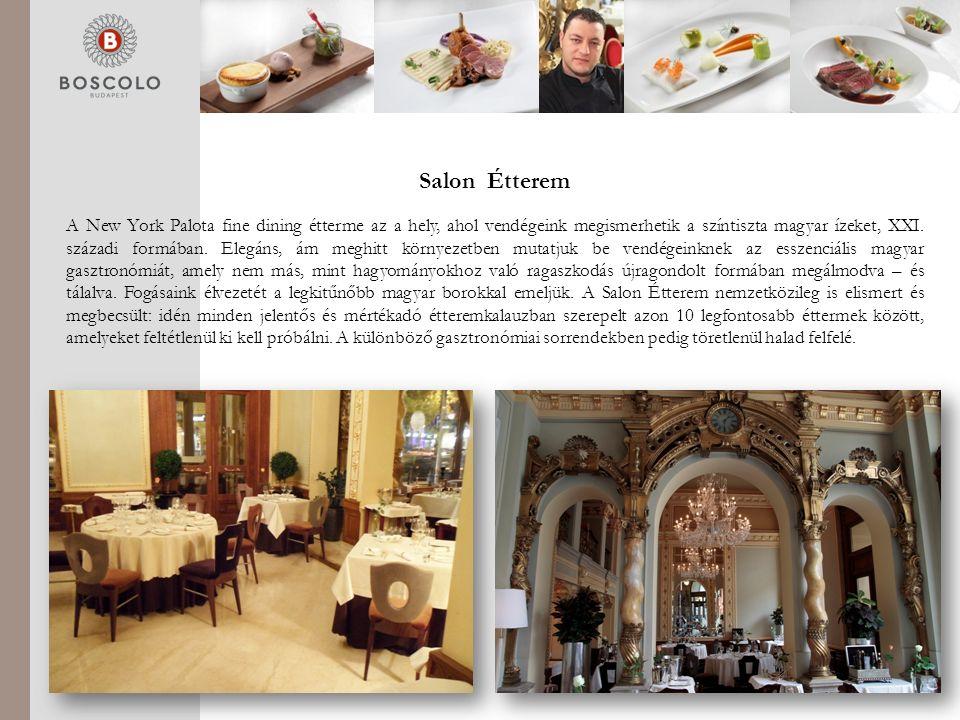 Salon Étterem A New York Palota fine dining étterme az a hely, ahol vendégeink megismerhetik a színtiszta magyar ízeket, XXI.