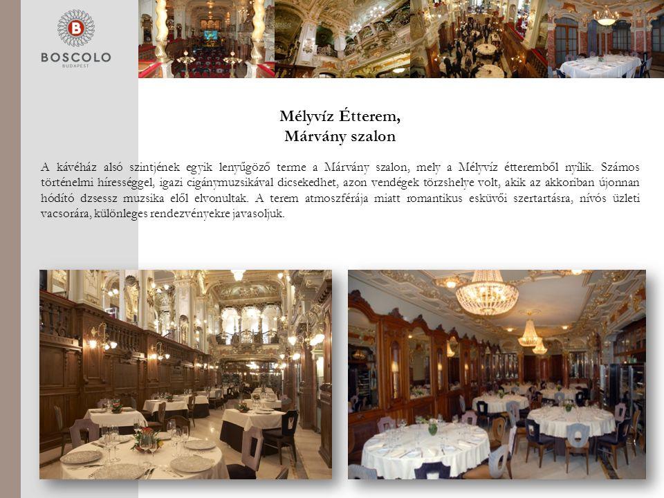 Mélyvíz Étterem, Márvány szalon A kávéház alsó szintjének egyik lenyűgöző terme a Márvány szalon, mely a Mélyvíz étteremből nyílik.