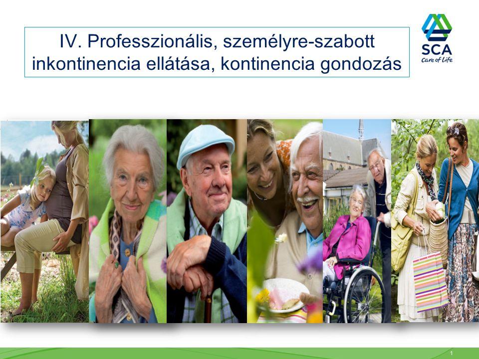 IV. Professzionális, személyre-szabott inkontinencia ellátása, kontinencia gondozás 1