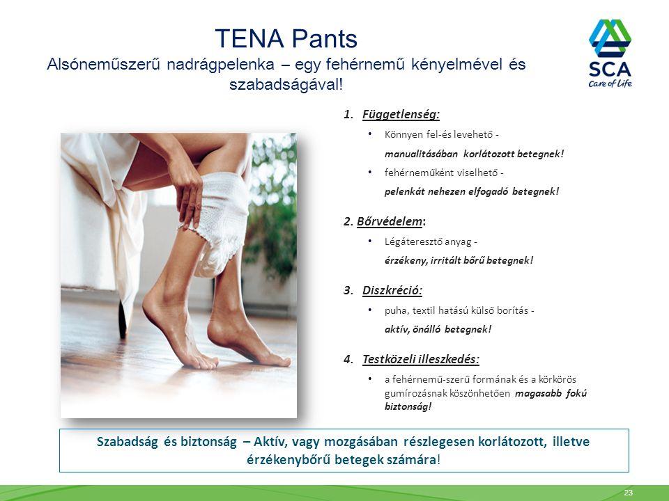 TENA Pants Alsóneműszerű nadrágpelenka – egy fehérnemű kényelmével és szabadságával! 1. Függetlenség: Könnyen fel-és levehető - manualitásában korláto