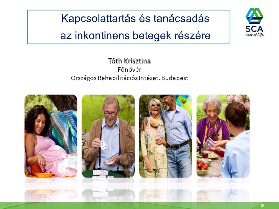 Kapcsolattartás és tanácsadás az inkontinens betegek részére Tóth Krisztina Főnővér Országos Rehabilitációs Intézet, Budapest 38
