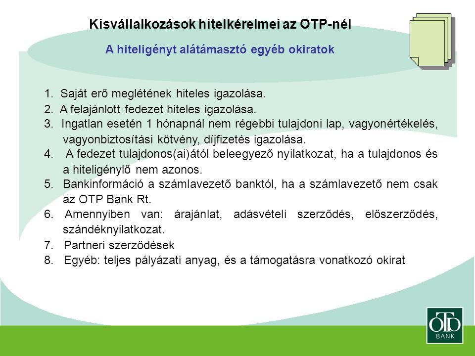 Kisvállalkozások hitelkérelmei az OTP-nél A hiteligényt alátámasztó egyéb okiratok 1.