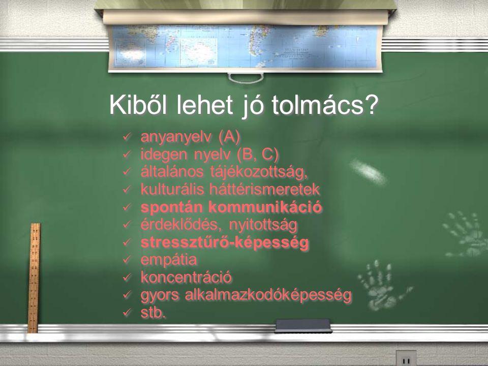 Miért kell erre képzés?./ Nem elég a nyelvtudás. / Hát nem…..