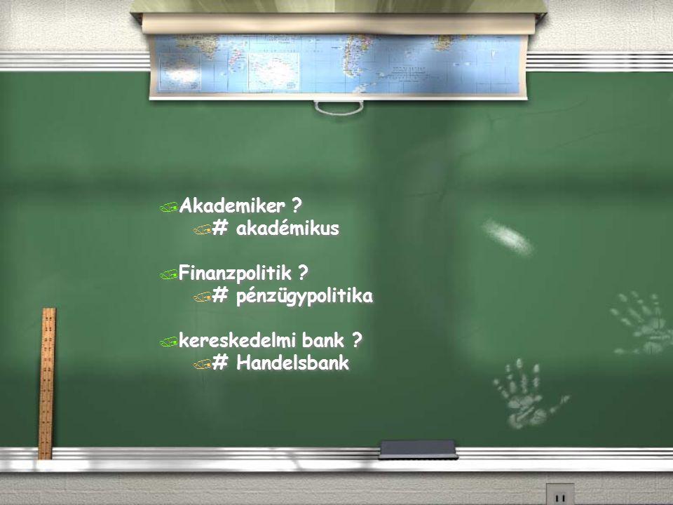 / Akademiker . / # akadémikus / Finanzpolitik . / # pénzügypolitika / kereskedelmi bank .