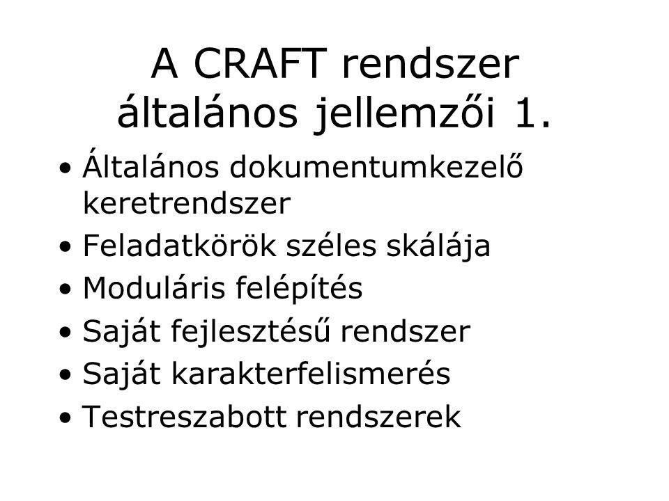 A CRAFT rendszer általános jellemzői 1.