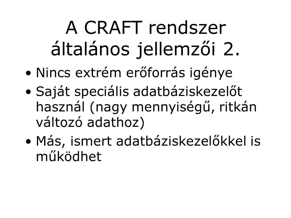 A CRAFT rendszer általános jellemzői 2.