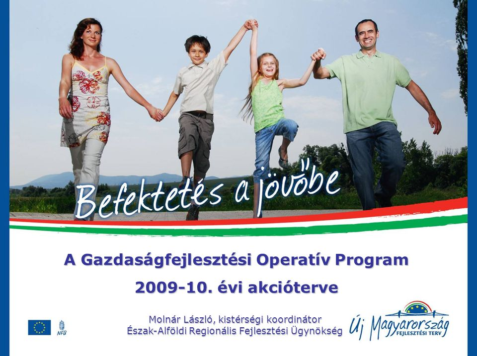 A Gazdaságfejlesztési Operatív Program 2009-10.