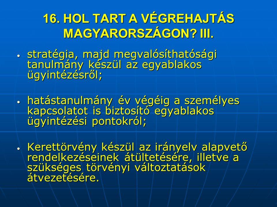 16. HOL TART A VÉGREHAJTÁS MAGYARORSZÁGON. III.