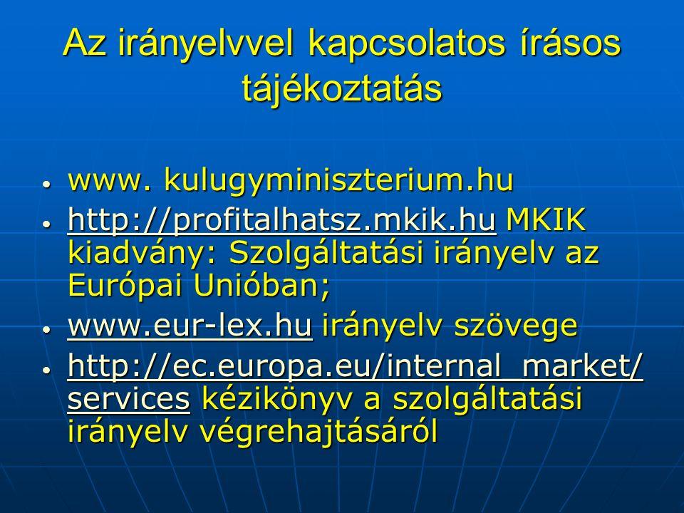 Az irányelvvel kapcsolatos írásos tájékoztatás www.