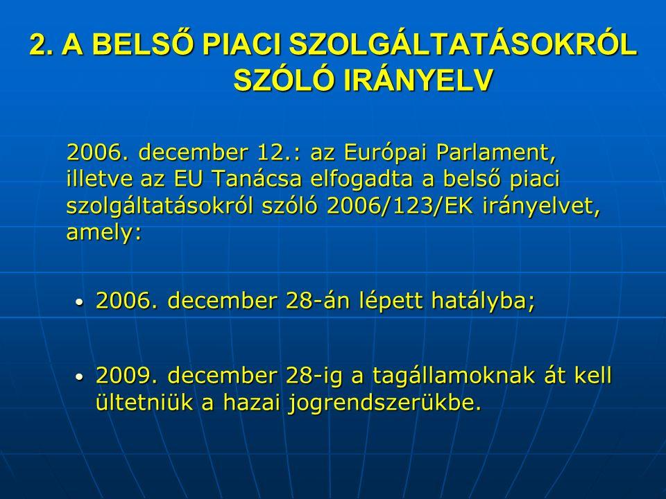 2. A BELSŐ PIACI SZOLGÁLTATÁSOKRÓL SZÓLÓ IRÁNYELV 2006.