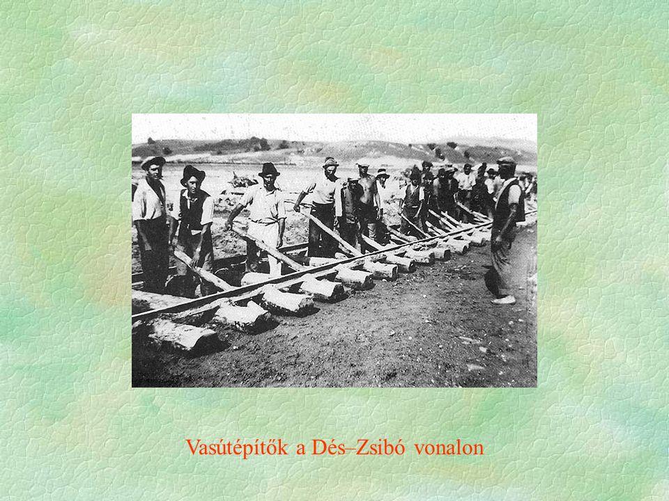 Vasútépítők a Dés–Zsibó vonalon